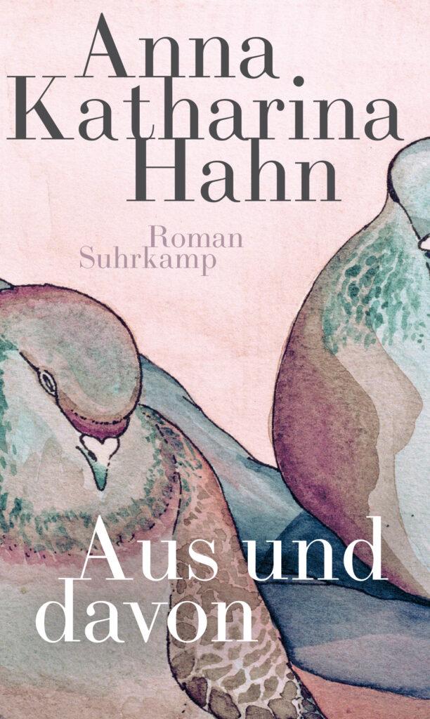 Buchcover des Romans Aus und davon von Anna Katharina Hahn