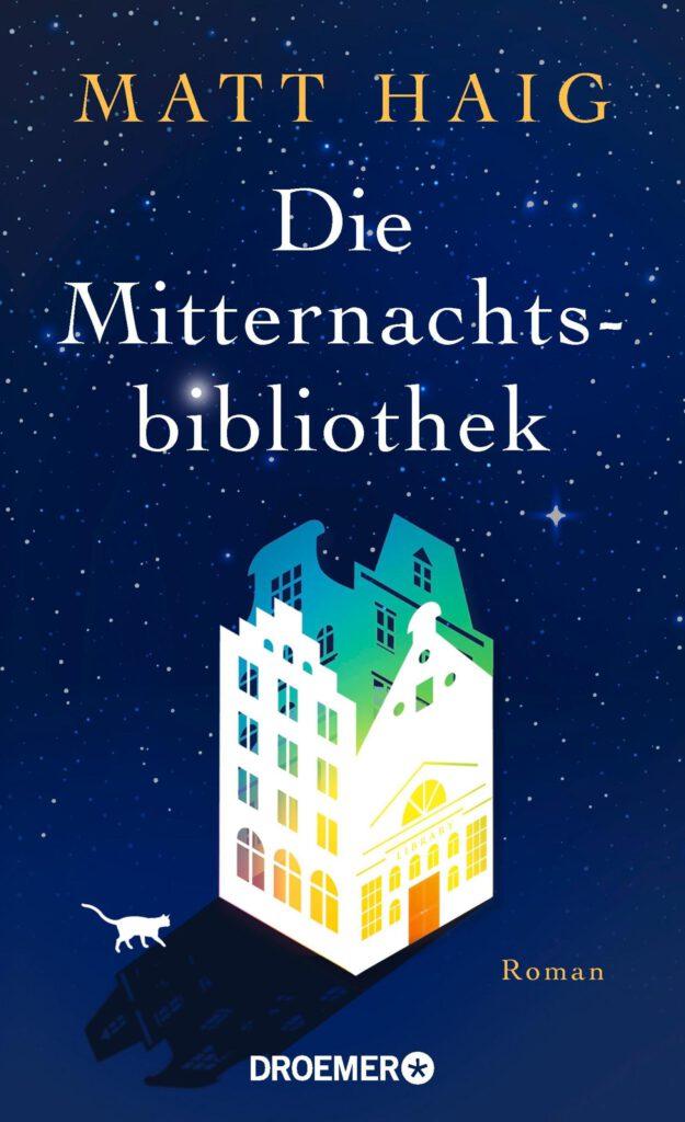 Matt Haig: Die Mitternachtsbibliothek (Droemer)