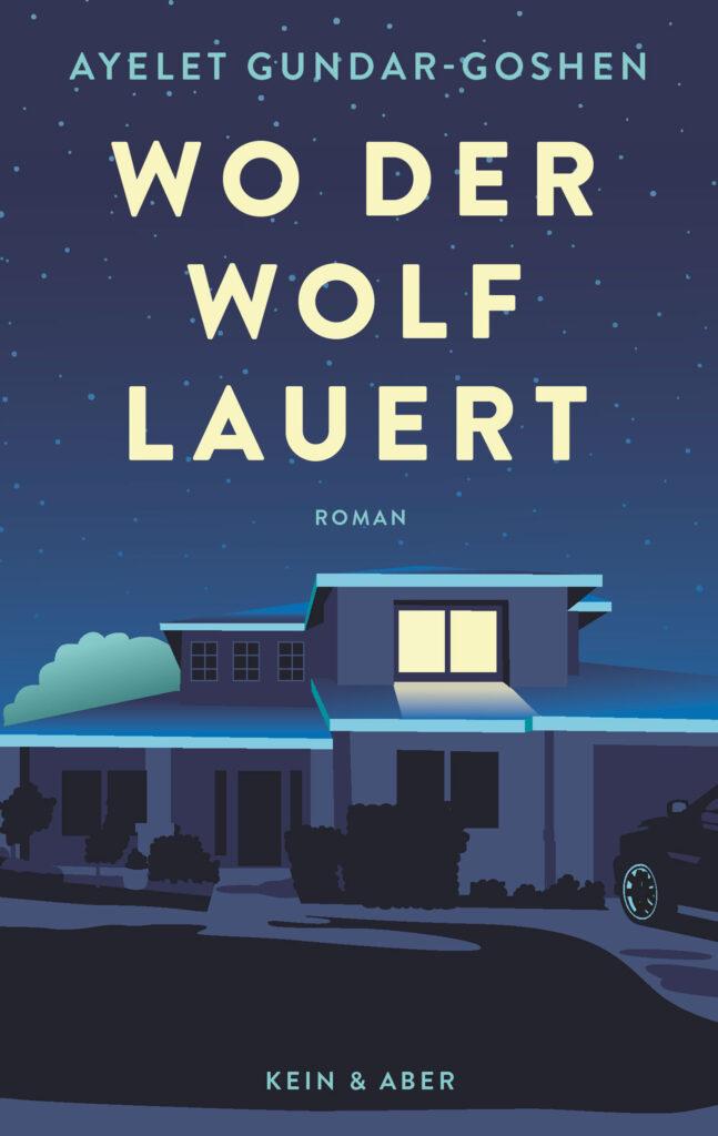 Ayelet Gundar-Goshen: Wo der Wolf lauert (Kein & Aber)